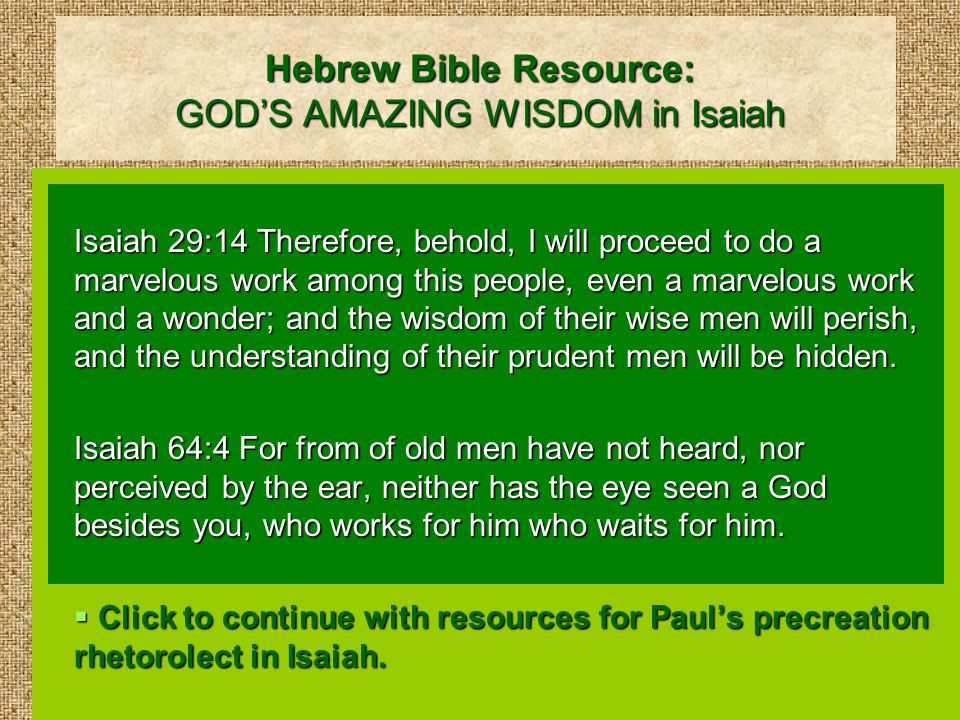 Hebrew Bible Resource: GOD'S AMAZING WISDOM in Isaiah cont.