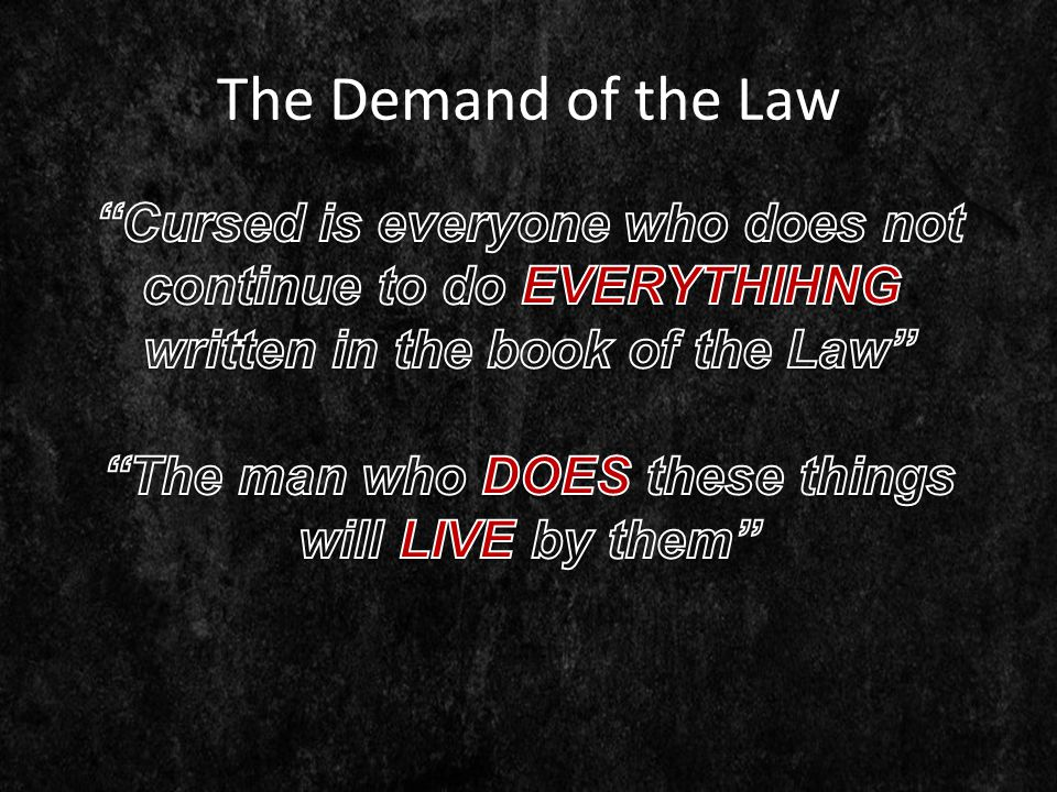 The Demand of the Law