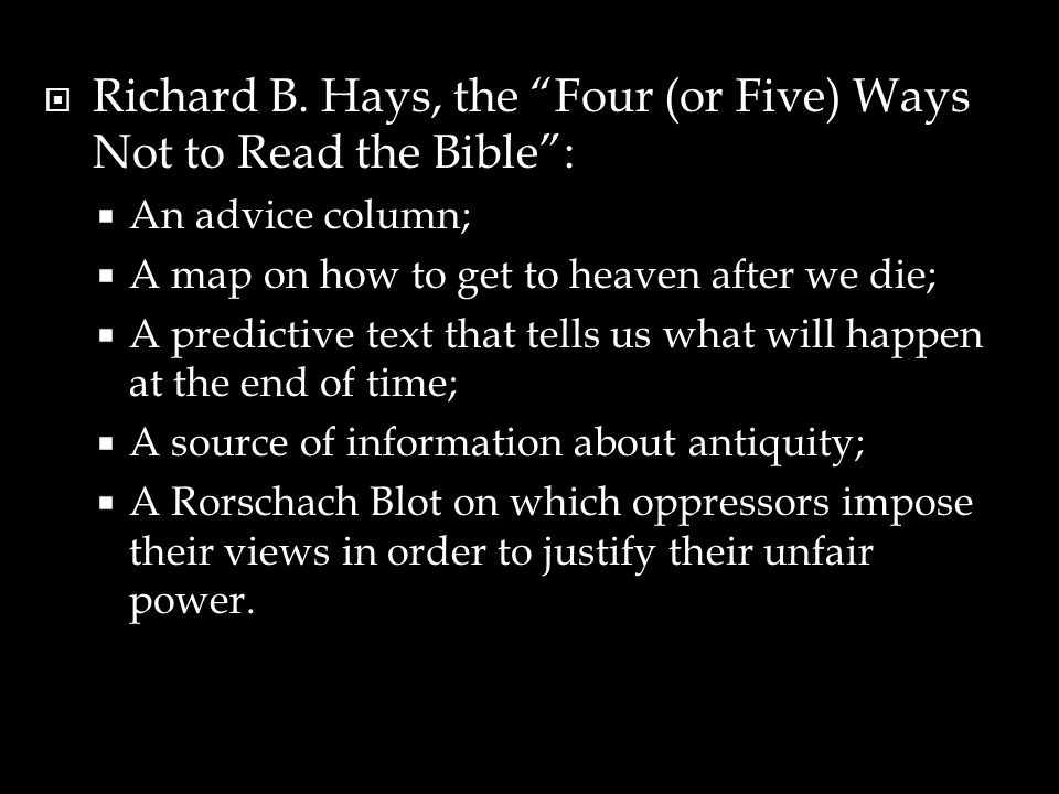 """ Richard B. Hays, the """"Four (or Five) Ways Not to Read the Bible"""":  An advice column;  A map on how to get to heaven after we die;  A predictive t"""