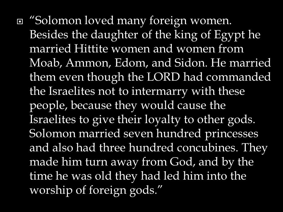  Solomon loved many foreign women.