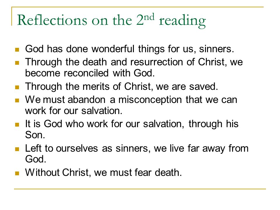 Reflections on the 2 nd reading God has done wonderful things for us, sinners.