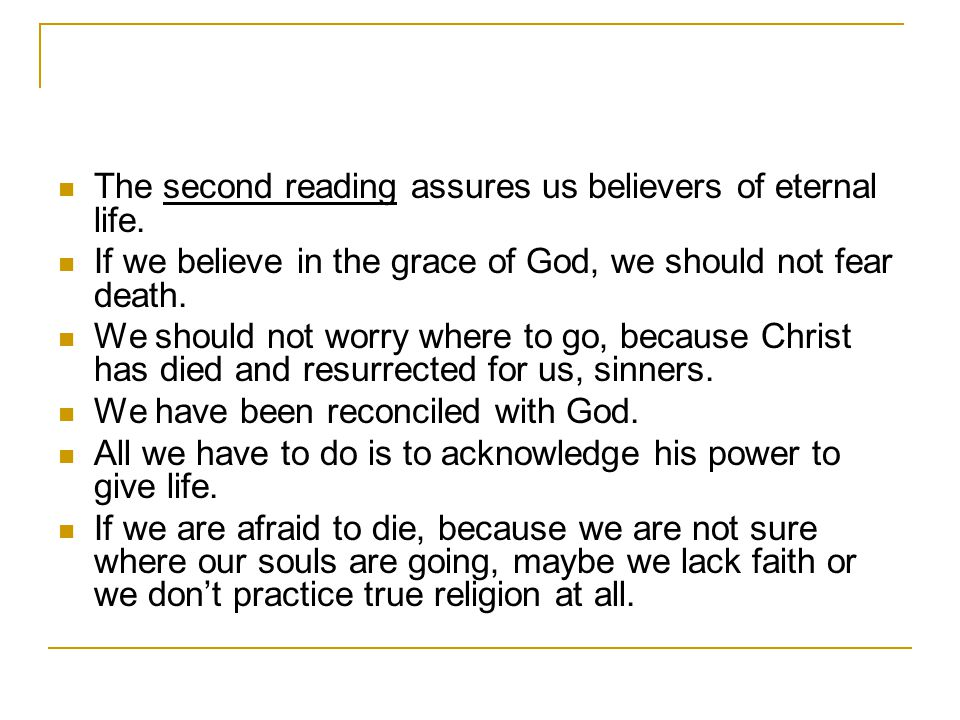The second reading assures us believers of eternal life.