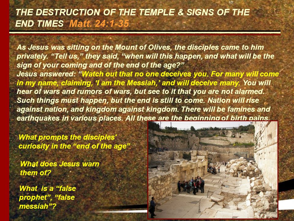 THE DESTRUCTION OF THE TEMPLE & SIGNS OF THE END TIMES Matt.