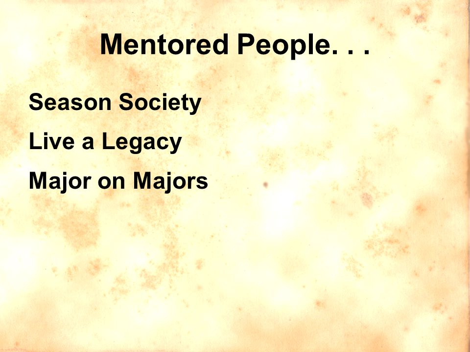 Mentored People... Season Society Live a Legacy Major on Majors