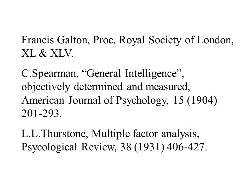 Francis Galton, Proc. Royal Society of London, XL & XLV.