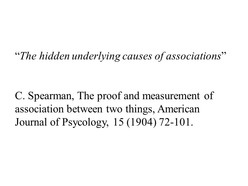 The hidden underlying causes of associations C.