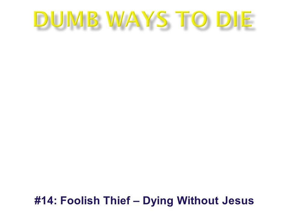 #14: Foolish Thief – Dying Without Jesus