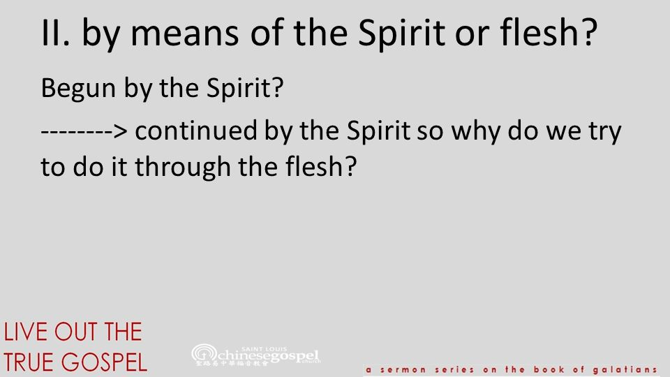 II. by means of the Spirit or flesh. Begun by the Spirit.