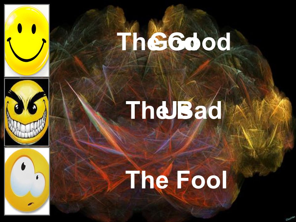 The Good The Bad The Fool God Us