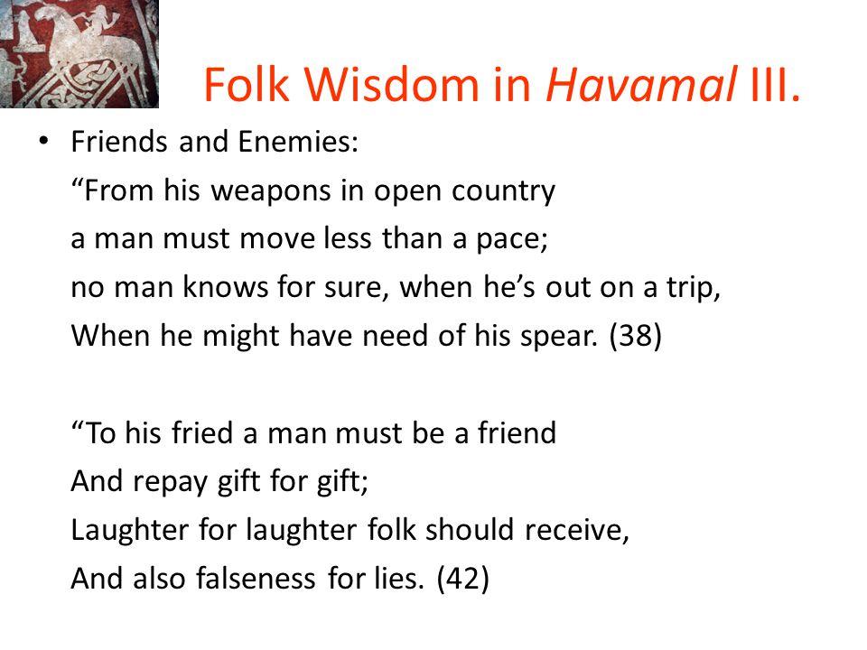 Folk Wisdom in Havamal IV.Value of Generosity. (39) Middling-Wise : 53-56.