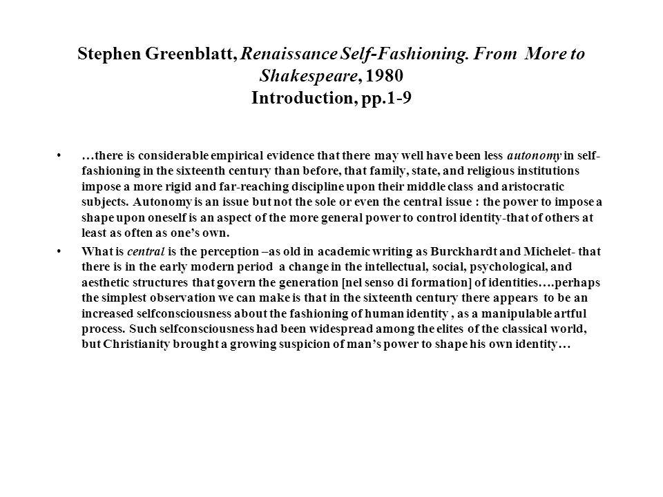 Stephen Greenblatt, Renaissance Self-Fashioning.