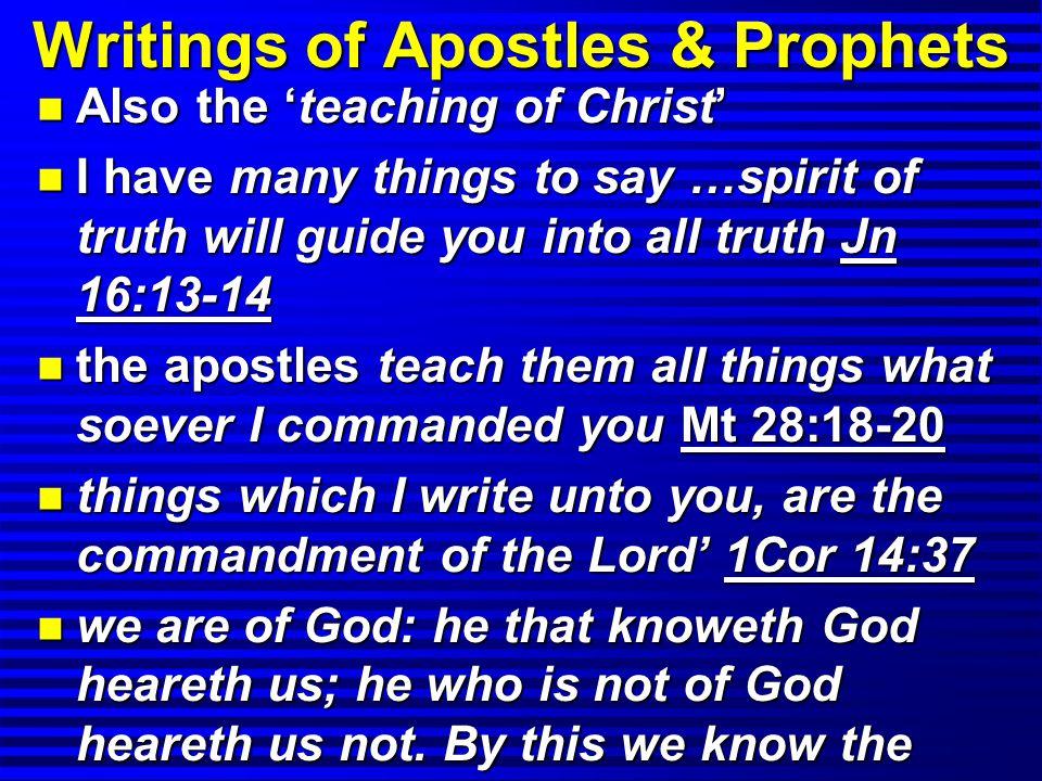 n Also the 'teaching of Christ' n He that hears you hears me; and he that rejects you rejects me; and he that rejects me rejects him that sent me.