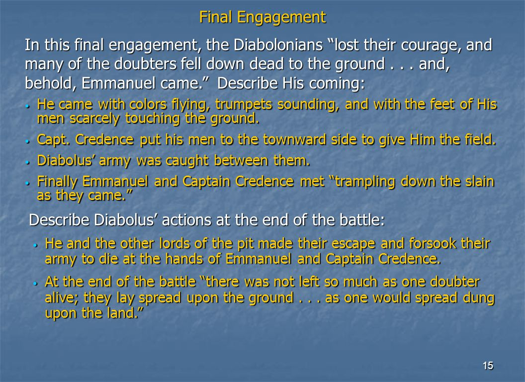 15 Final Engagement He came with colors flying, trumpets sounding, and with the feet of His men scarcely touching the ground.