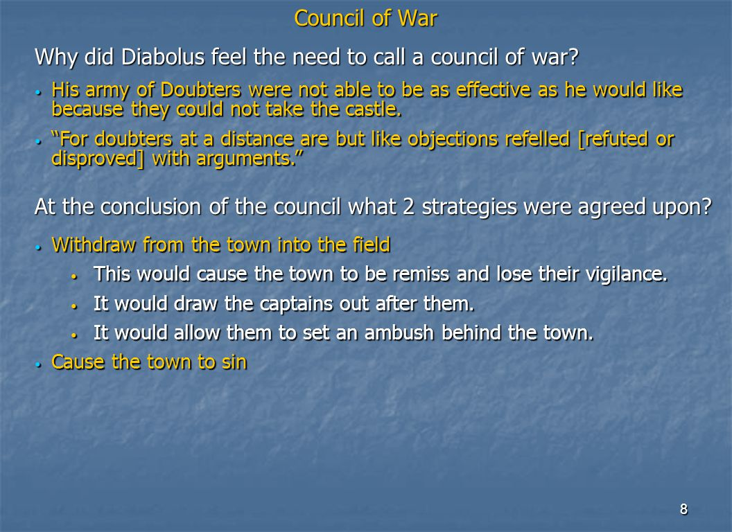 8 Council of War Withdraw from the town into the field Withdraw from the town into the field This would cause the town to be remiss and lose their vigilance.