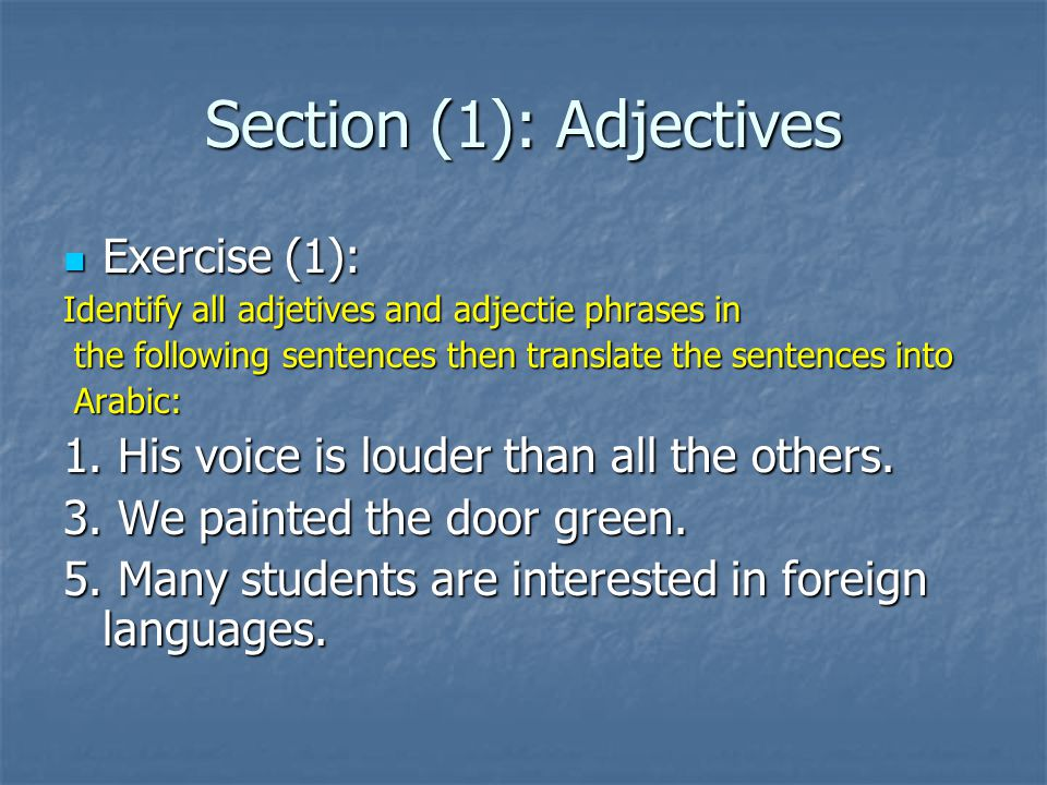 Section (1): Adjectives Exercise (2): Exercise (2): Translate the following sentences into English.