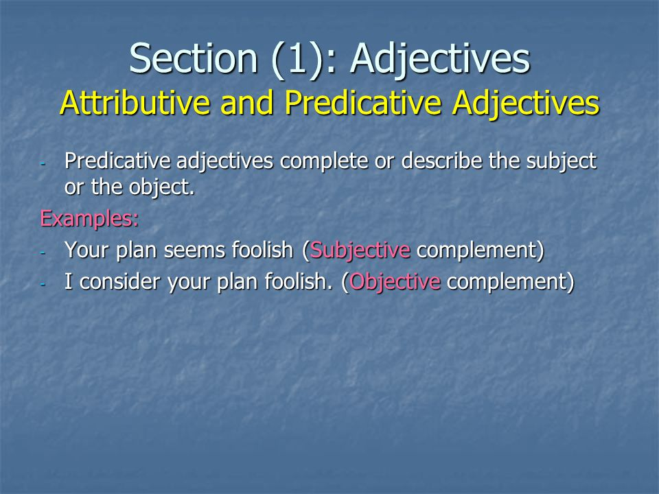 Section (1): Adjectives Attributive and Predicative Adjectives - Exercise (3): - Identify the adjectives in the following sentences as either attributive or predicative, then translate each sentence into Arabic: - 1.