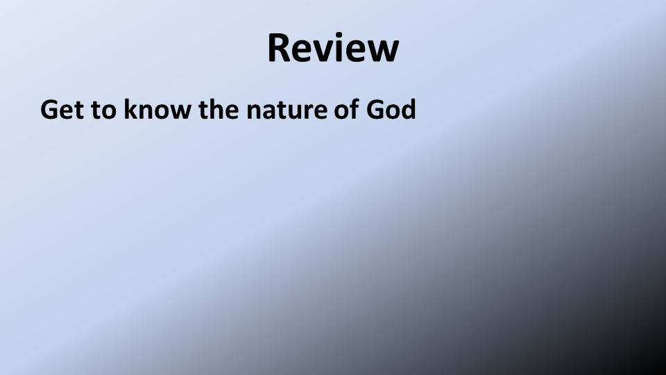 Review Get to know the nature of God