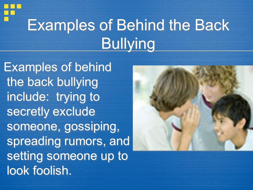 What is Behind The Back Bullying. This type of bullying can be difficult to recognize.