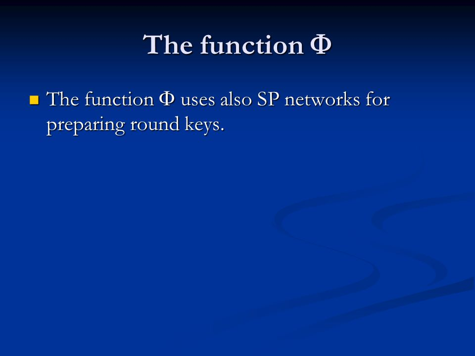 The function  The function  uses also SP networks for preparing round keys.
