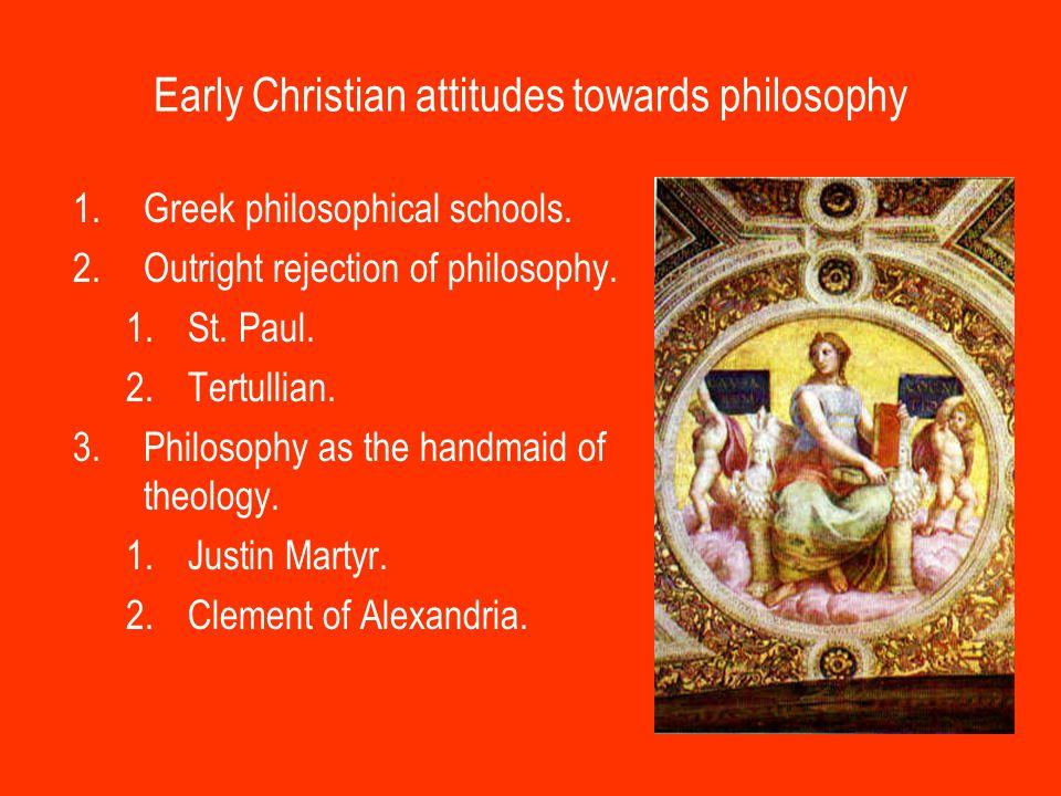 Early Christian attitudes towards philosophy 1.Greek philosophical schools.