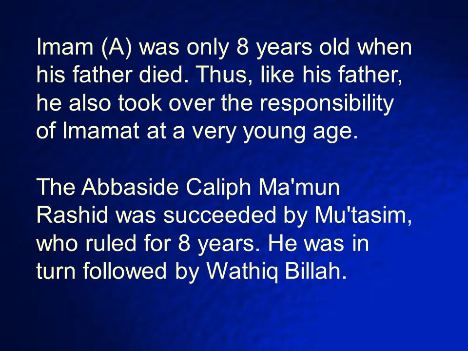 Imam (A) was only 8 years old when his father died.
