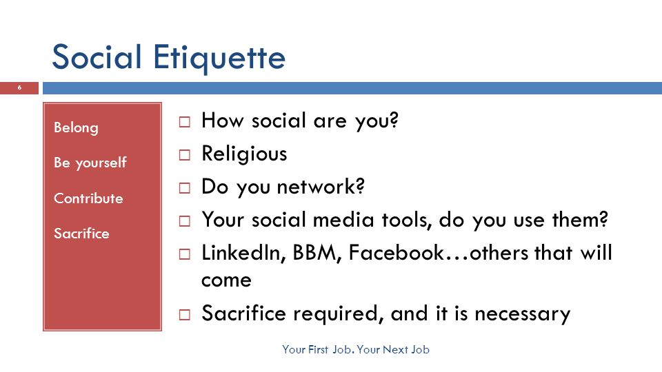 Social Etiquette Belong Be yourself Contribute Sacrifice  How social are you.