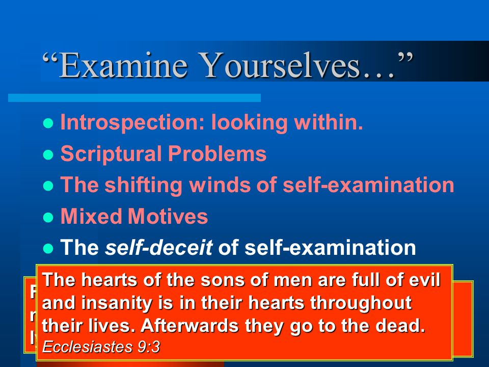 Examine Yourselves… Introspection: looking within.