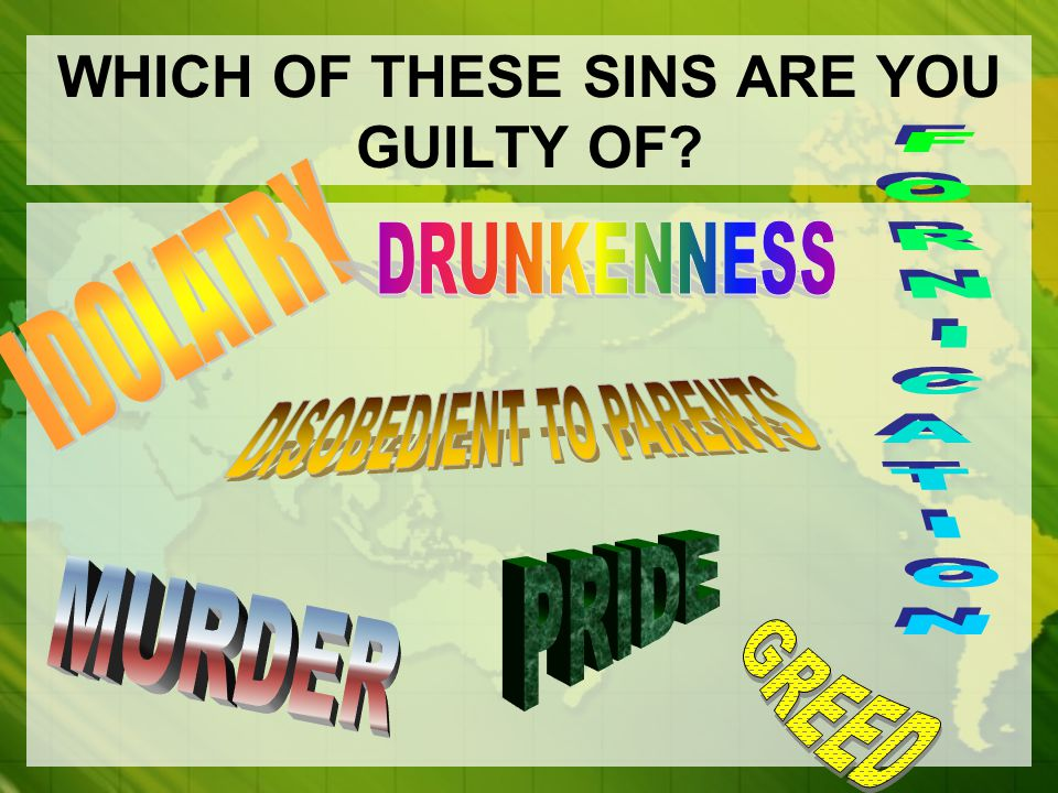 WHICH OF THESE SINS ARE YOU GUILTY OF