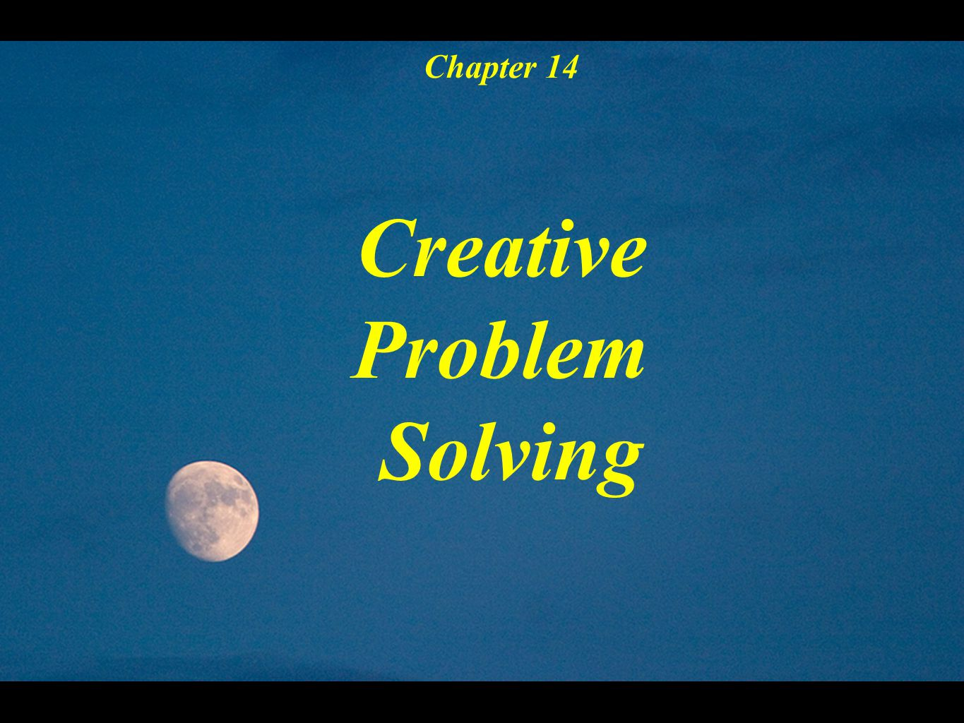 Chapter 14 Creative Problem Solving