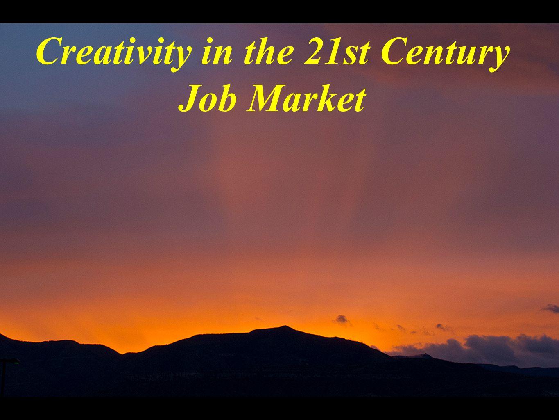 Creativity in the 21st Century Job Market