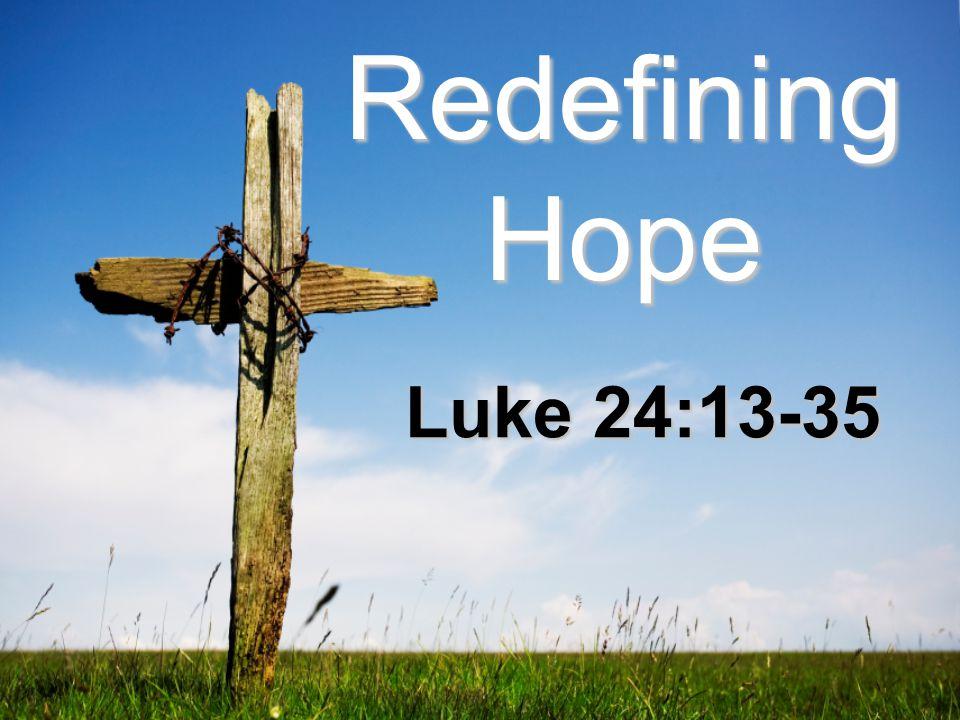 Redefining Hope Luke 24:13-35