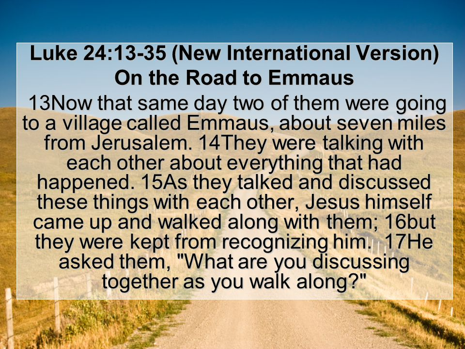 25He said to them, How foolish you are, and how slow of heart to believe all that the prophets have spoken.