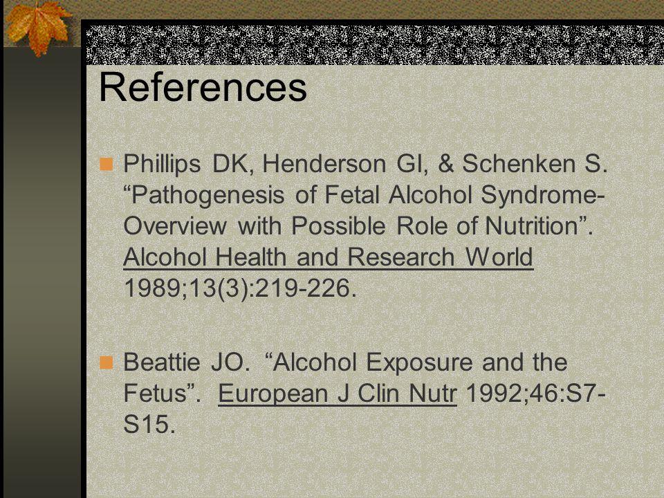 References Phillips DK, Henderson GI, & Schenken S.