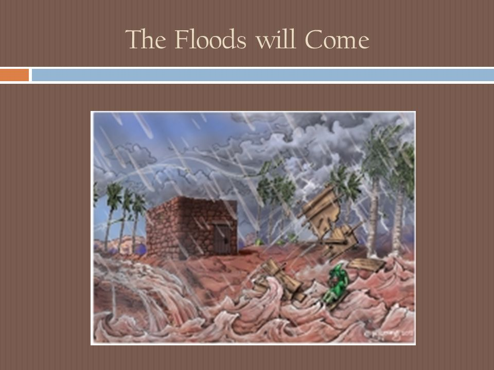 The Floods will Come