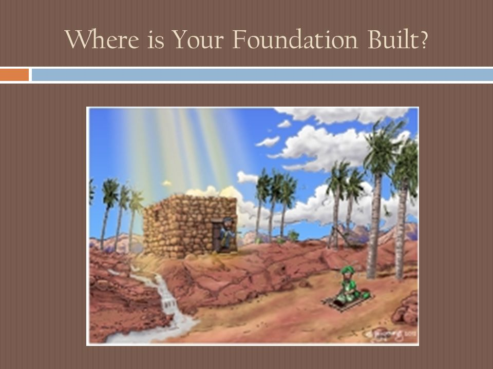 Where is Your Foundation Built?