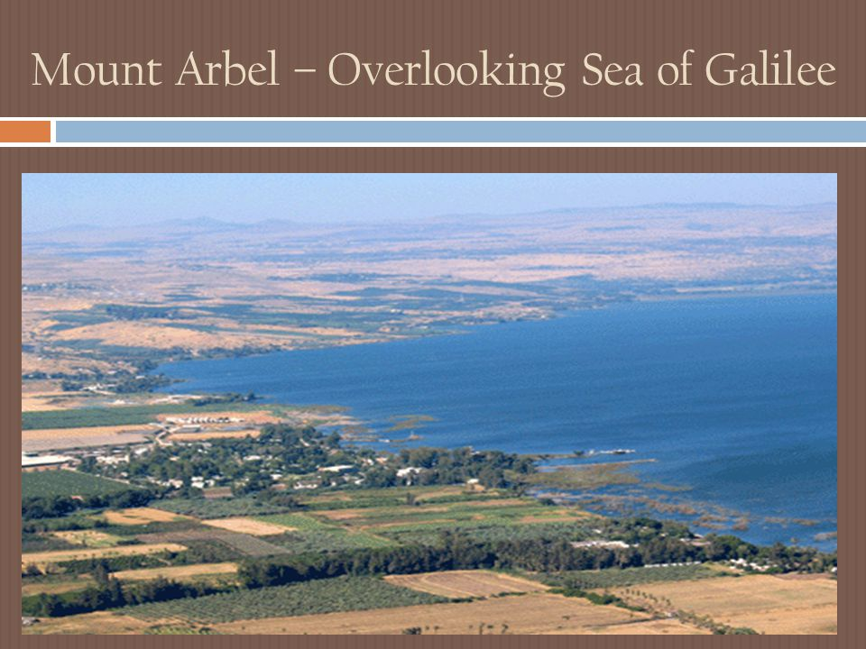 Mount Arbel – Overlooking Sea of Galilee