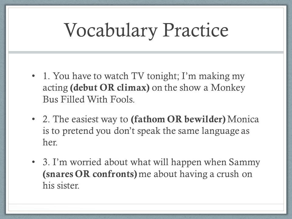 Vocabulary Practice 1.