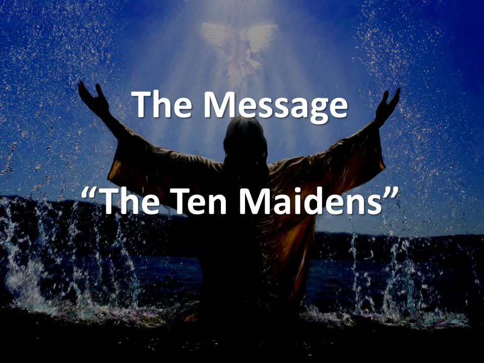 The Message The Ten Maidens