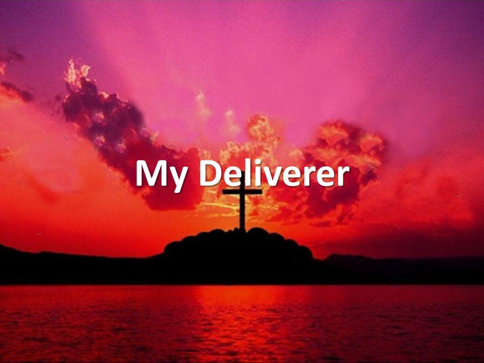 My Deliverer