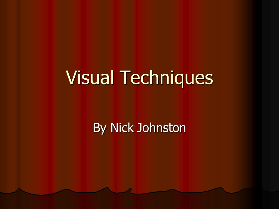 Visual Techniques By Nick Johnston