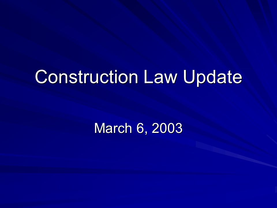 Construction Law Update March 6, 2003