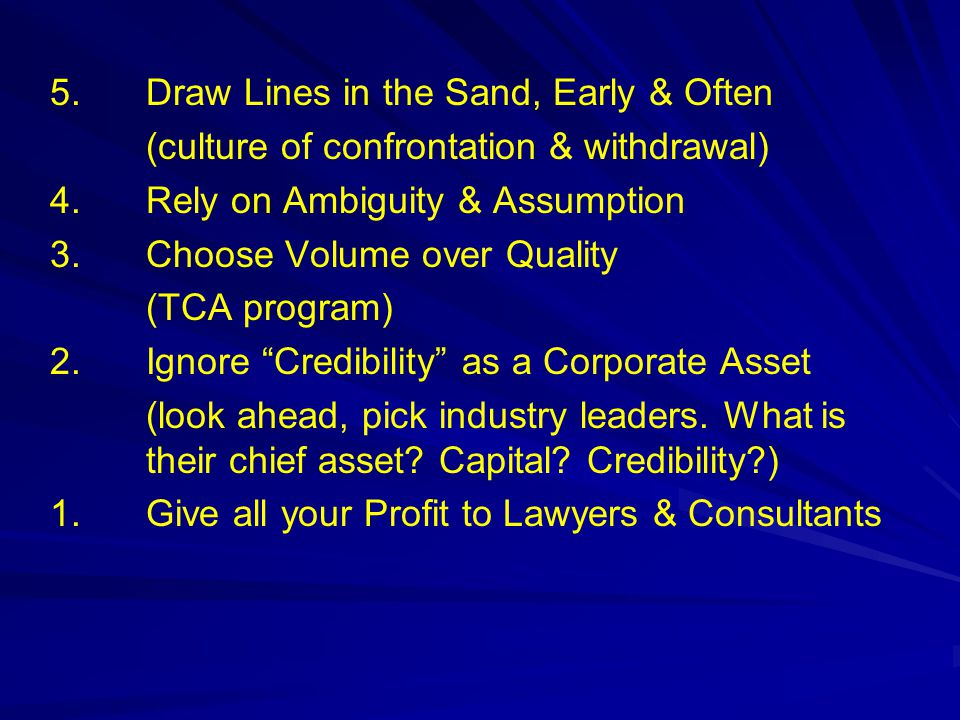 5. Draw Lines in the Sand, Early & Often (culture of confrontation & withdrawal) 4.