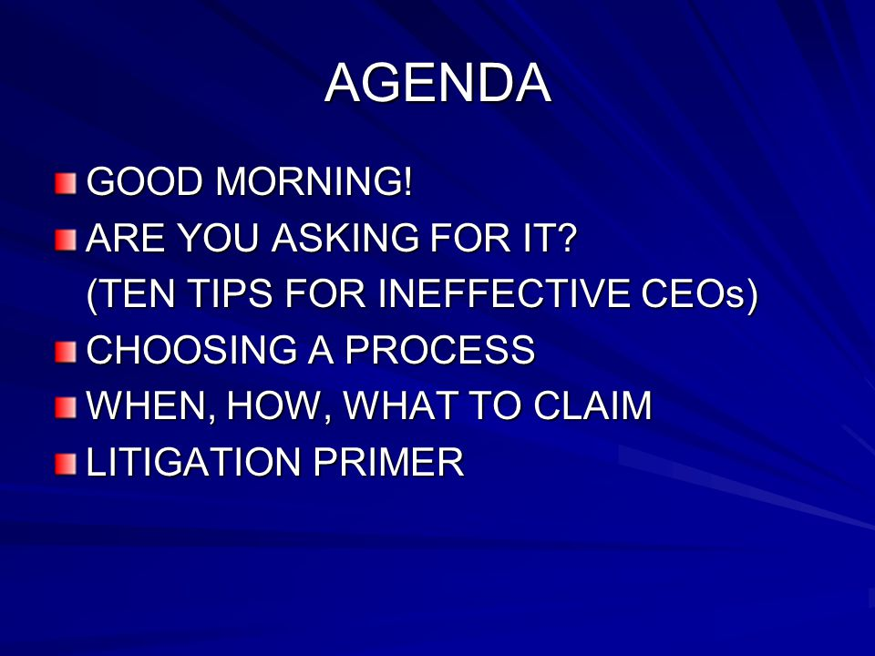 AGENDA GOOD MORNING. ARE YOU ASKING FOR IT.