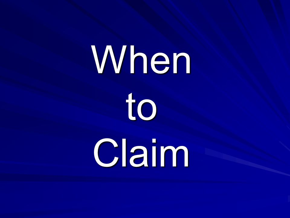 When to Claim