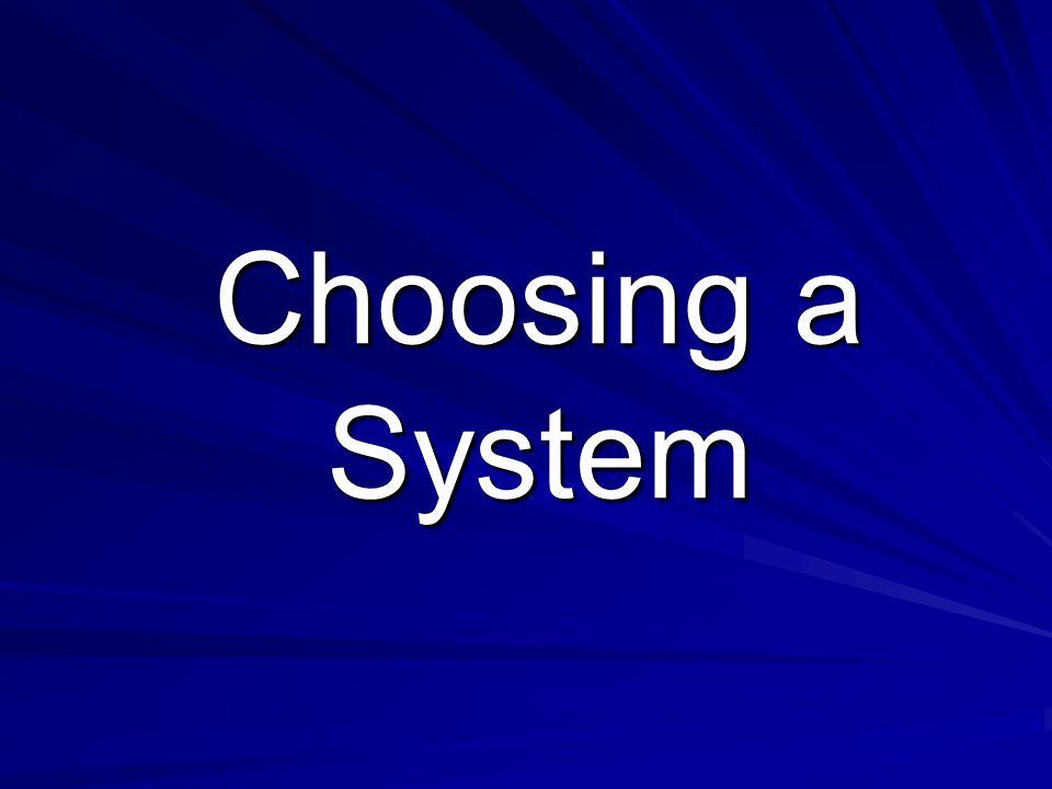 Choosing a System