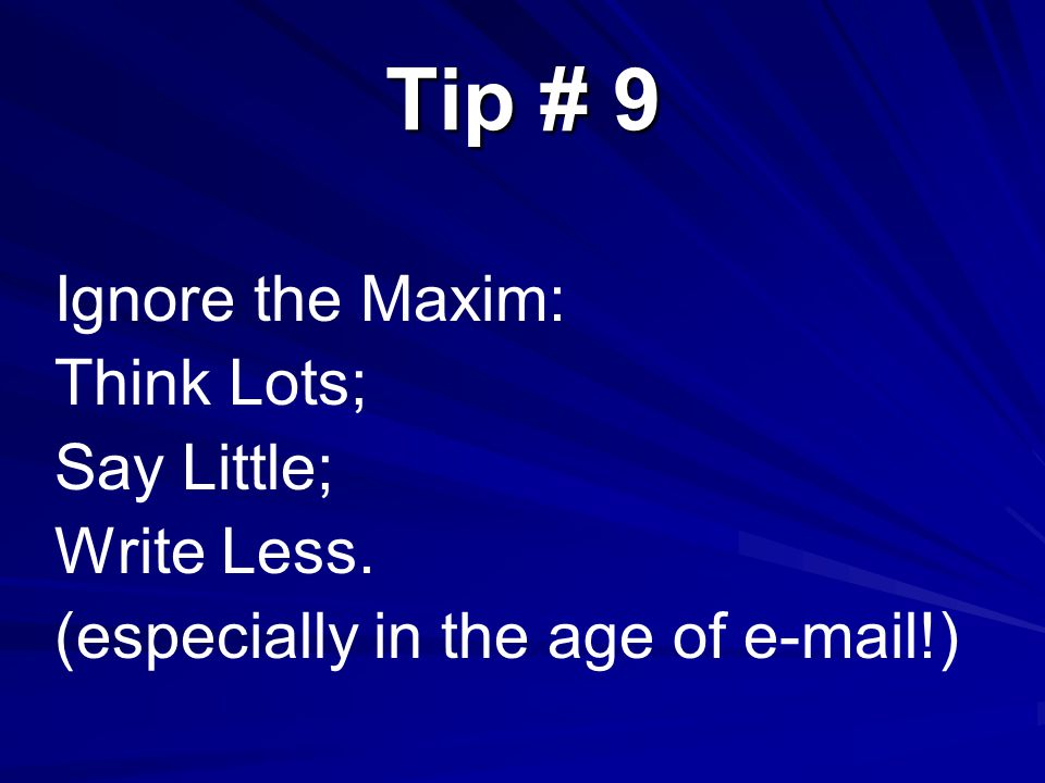 Tip # 8 Be Penny Wise & Pound Foolish (don't train staff; don't pay to have someone look over the contract documents; wait 'til its too late)