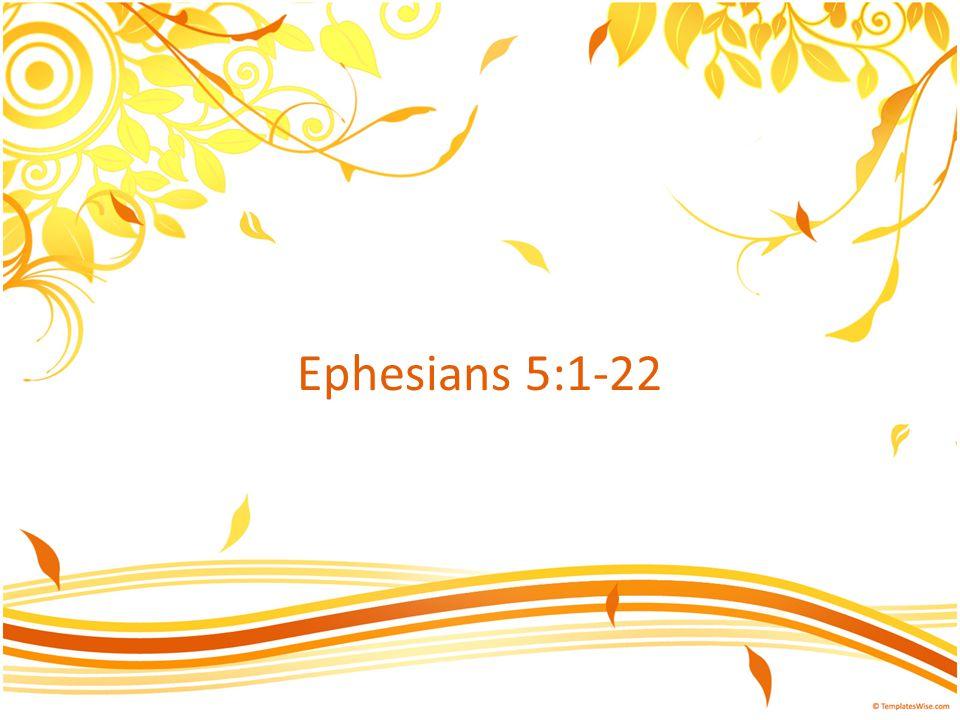 Ephesians 5:1-22