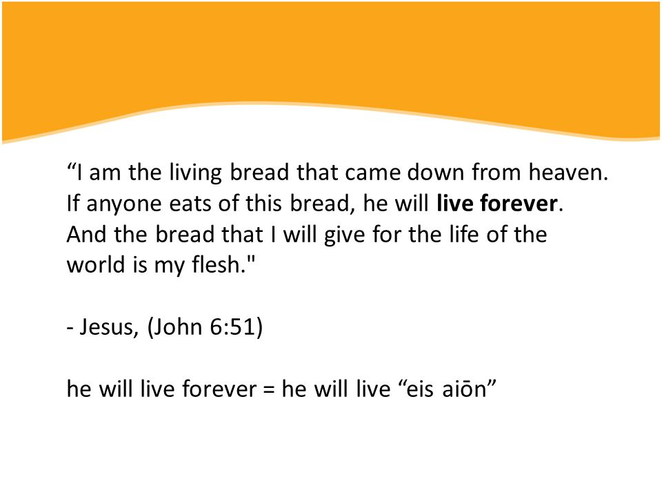 I am the living bread that came down from heaven.