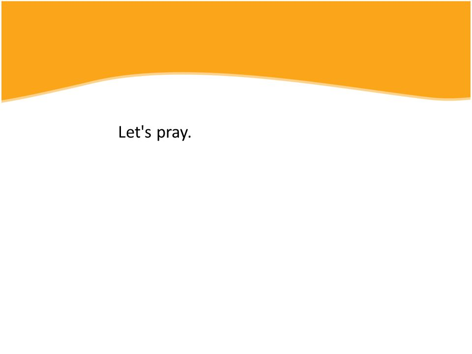 Let's pray.