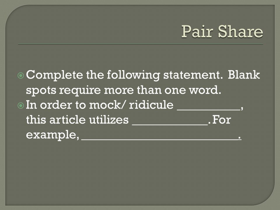  Complete the following statement.Blank spots require more than one word.